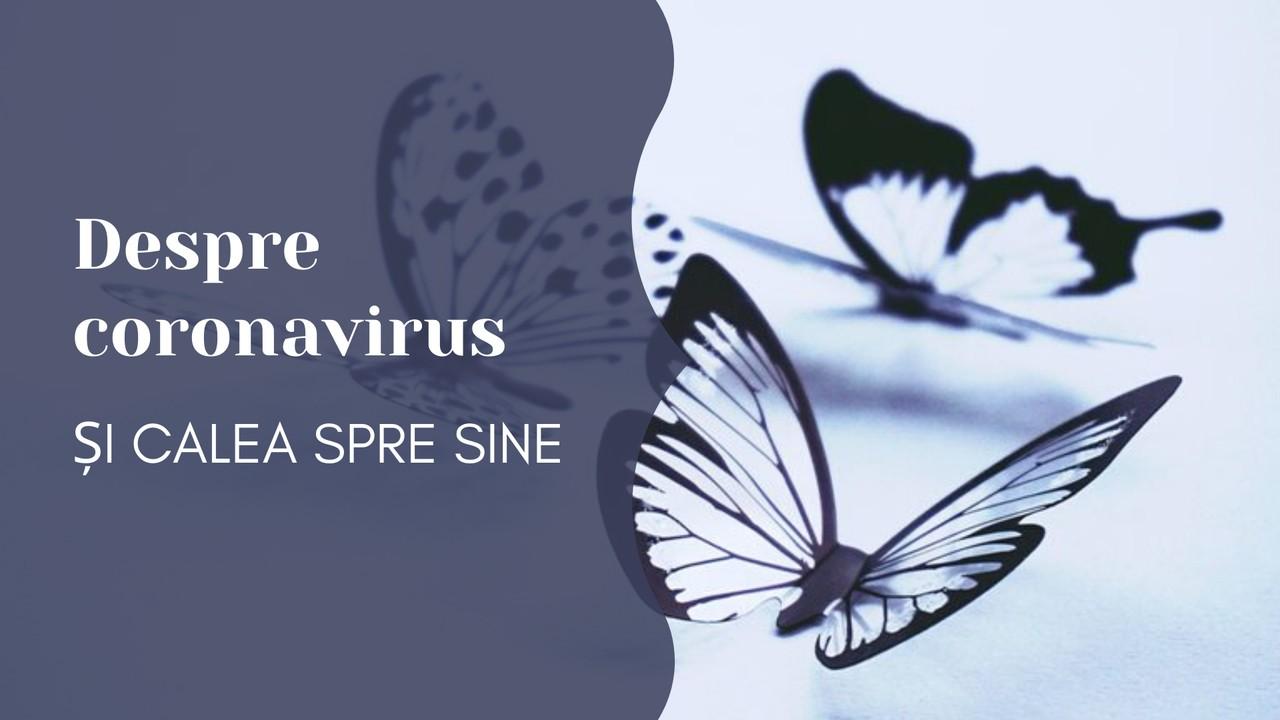 Despre coronavirus si calea spre sine_resized