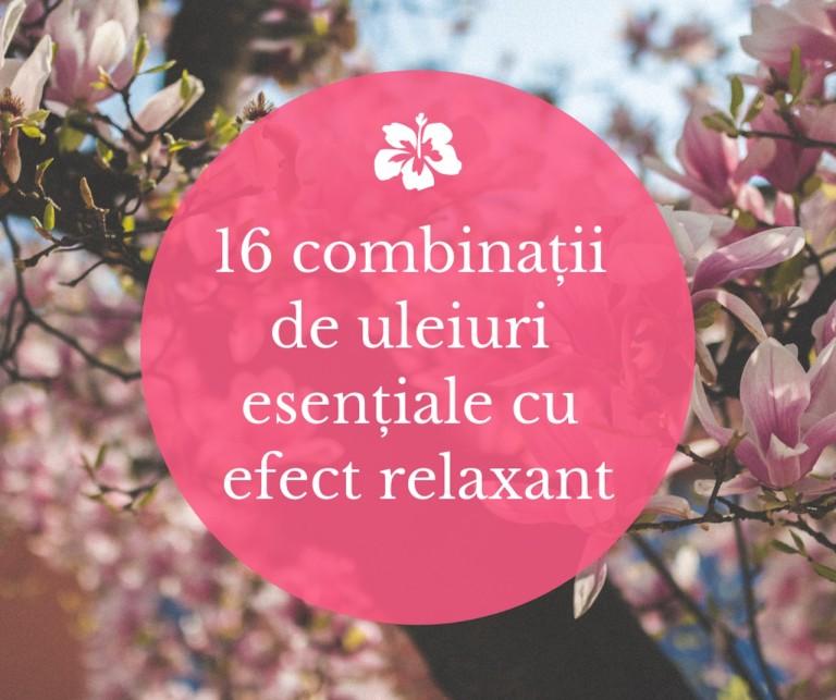 16 amestecuri cu efect relaxant EO - titlu_resized